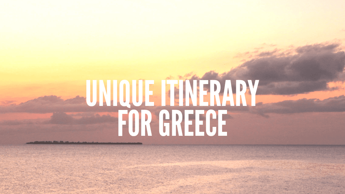 unique itinerary for Greece