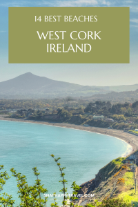 West Cork is well-known for having the best beaches in Ireland. From the surfing beach of Garrettstown to extraordinarily long Inchdoney beach!